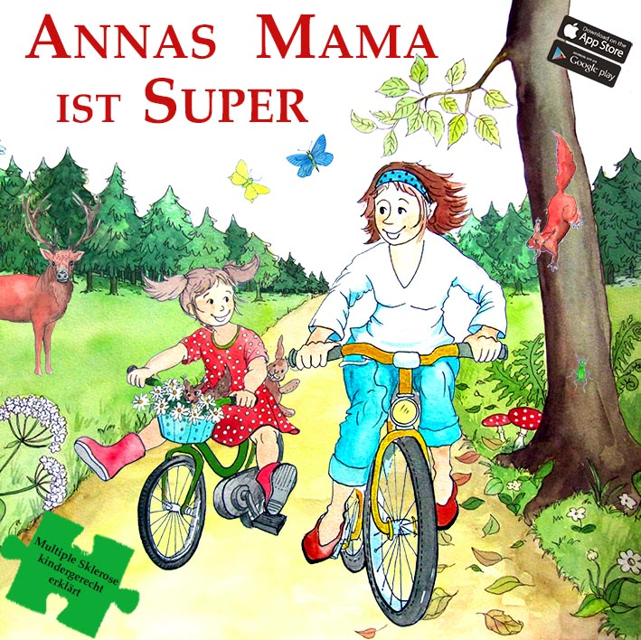 Annas Mama is super - Multiple Sklerose kindgerecht erklärt